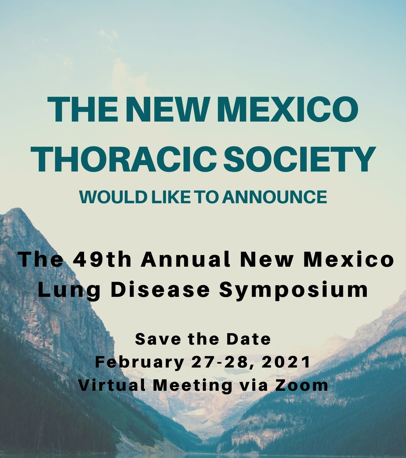 The New Mexico Thoracic Society would like to announce the  49th Annual New Mexico Lung Disease Symposium    Saturday & Sunday, February 27 - 28, 2020.  Event will be Virtual Meeting via Zoom.